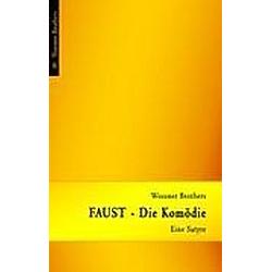 FAUST - Die Komödie. Ralph Woesner  Ingo Woesner  - Buch