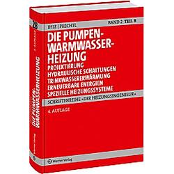 Die Pumpenwarmwasserheizung. Franz Prechtl  Claus Ihle  - Buch