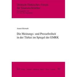 Die Meinungs- und Pressefreiheit in der Türkei im Spiegel der EMRK als Buch von Annett Biernath