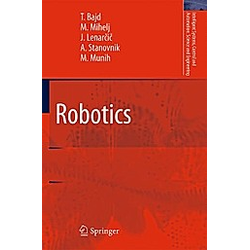 Robotics. Tadej Bajd  Ales Stanovnik  Jadran Lenarcic  Marko Munih  Matjaz Mihelj  - Buch