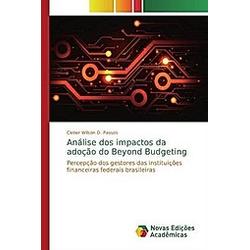 Análise dos impactos da adoção do Beyond Budgeting. Cleber Wilson O. Passos  - Buch