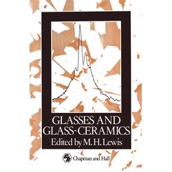 Glasses and Glass-Ceramics als Buch von