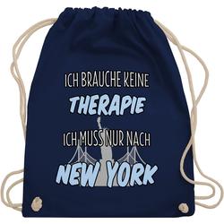 Shirtracer Turnbeutel Ich brauche keine Therapie ich muss nur nach New York - Städte - Turnbeutel blau