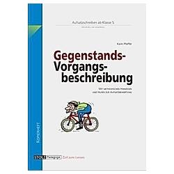 Lernwerkstatt Aufsatz - Gegenstands- und Vorgangsbeschreibung. Karin Pfeiffer  - Buch