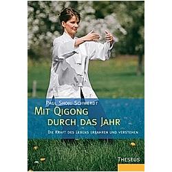 Mit Qigong durch das Jahr. Paul Shoju Schwerdt  - Buch