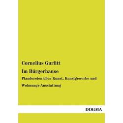 Im Bürgerhause als Buch von Cornelius Gurlitt