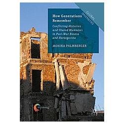 How Generations Remember. Monika Palmberger  - Buch