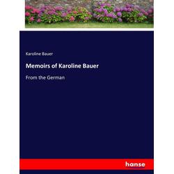 Memoirs of Karoline Bauer als Buch von Karoline Bauer
