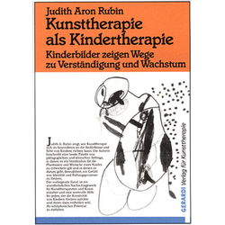 Kunsttherapie als Kindertherapie: Buch von Judith Aron Rubin