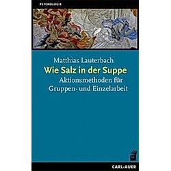 Wie Salz in der Suppe. Matthias Lauterbach  - Buch