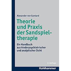 Theorie und Praxis der Sandspieltherapie. Alexander von Gontard  - Buch