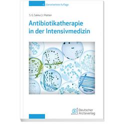 Antibiotikatherapie in der Intensivmedizin: Buch von Samir G. Sakka/ Jens Matten