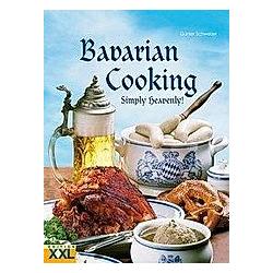 Bavarian Cooking. Günter Schweizer  - Buch