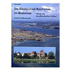 Die Klosterinsel Reichenau im Bodensee. Timo John  - Buch