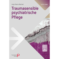 Traumasensible psychiatrische Pflege: Buch von Anja Maria Reichel