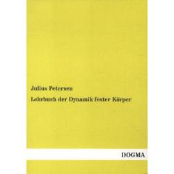 Lehrbuch der Dynamik fester Körper als Buch von Julius Petersen