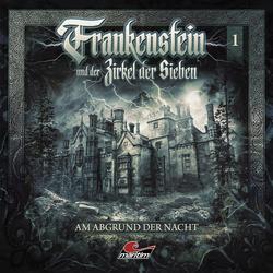 Frankenstein 01 - Am Abgrund Der Nacht als Hörbuch CD von Frankenstein Und Der Zirkel Der Sieben