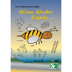 Wenn Kinder lispeln... als Buch von Marion Hermann-Röttgen