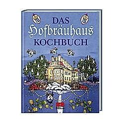 Das Hofbräuhaus Kochbuch