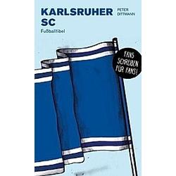 Karlsruher SC. Peter Dittmann  - Buch