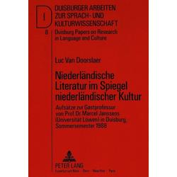 Niederländische Literatur im Spiegel niederländischer Kultur als Buch von