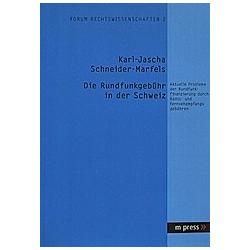 Die Rundfunkgebühr in der Schweiz. Karl-Jascha Schneider-Marfels  - Buch