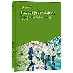 Balance Your Work Life. Pit Rohwedder  - Buch