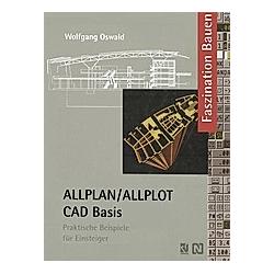 ALLPLAN / ALLPLOT CAD-Basis. Wolfgang Oswald  - Buch