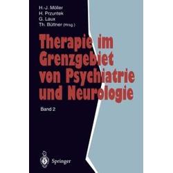 Therapie im Grenzgebiet von Psychiatrie und Neurologie: eBook von