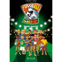 Die Fußball-Haie Bd.1 - Spieler gesuch