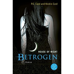 Betrogen / House of Night Bd.2. Kristin Cast  P.C Cast  P. C. Cast  - Buch