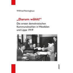 Darum wählt! als Buch von Wilfried Reininghaus
