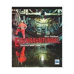 Eisenbahntunnel. Marc Dahlbeck  - Buch