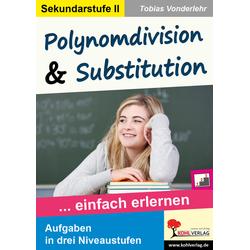 Polynomdivision & Substitution als Buch von Tobias Vonderlehr