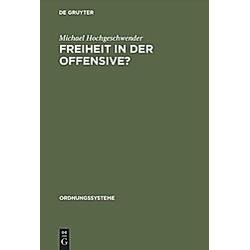 Freiheit in der Offensive?. Michael Hochgeschwender  - Buch