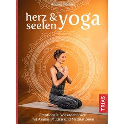 Herz- & Seelen-Yoga: eBook von Andrea Pöllner