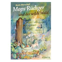 Mops Rüdiger und der wilde Wald als Buch von Bodo Marschall/ Maryse Forget