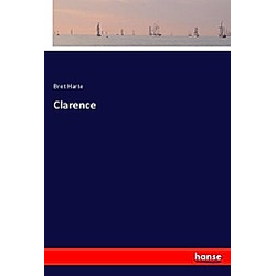 Clarence. Bret Harte  - Buch