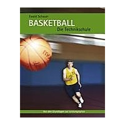 Basketball - Die Technikschule. Ewald Schauer  - Buch