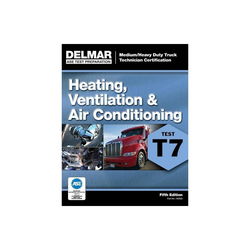 ASE Test Preparation - T7 Heating, Ventilation, and Air Conditioning - (ASE Test Prep for Medium/Heavy Duty Truck: Heating Vent Air Test T7)