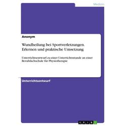 Wundheilung bei Sportverletzungen. Erlernen und praktische Umsetzung: eBook von