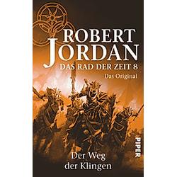 Der Weg der Klingen / Das Rad der Zeit. Das Original Bd.8. Robert Jordan  - Buch