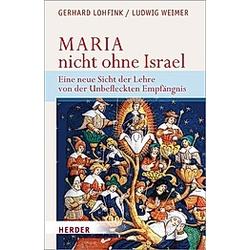 Maria - nicht ohne Israel. Gerhard Lohfink  Ludwig Weimer  - Buch