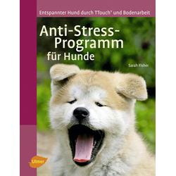 Anti-Stress-Programm für Hunde: Buch von Sarah Fisher