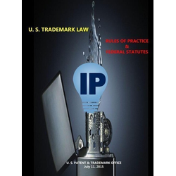 U. S. Trademark Law - Rules of Practice & Federal Statutes als Taschenbuch von U. S. Patent & Trademark Office