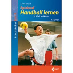 Spielend Handball lernen: Buch von Armin Emrich