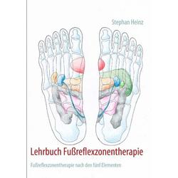 Lehrbuch Fußreflexzonentherapie: Buch von Stephan Heinz
