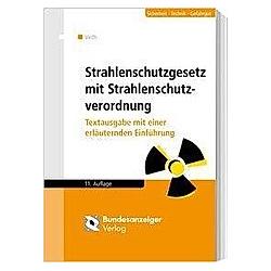 Strahlenschutzgesetz mit Strahlenschutzverordnung. Hans-Michael Veith  - Buch