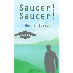 Saucer! Saucer!: eBook von Henry Slesar