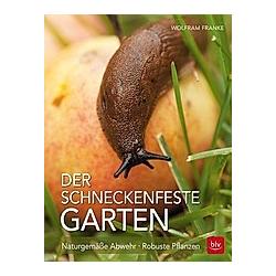 Der schneckenfeste Garten. Wolfram Franke  - Buch